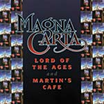 Magna Carta - Lord of the Ages and Martin's Cafe